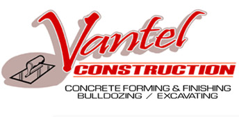 Vantel Construction - Concrete Forming and Finishing, Bulldozing, Excavating